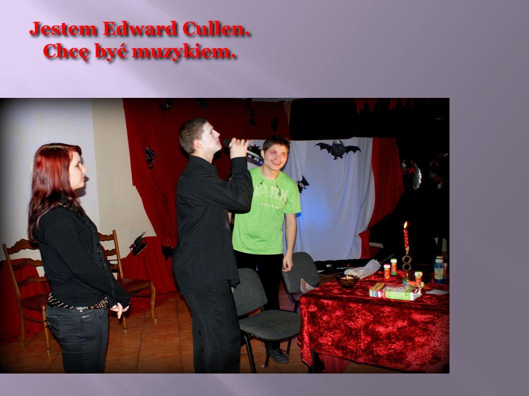 Jestem Edward Cullen. Chcę być muzykiem.