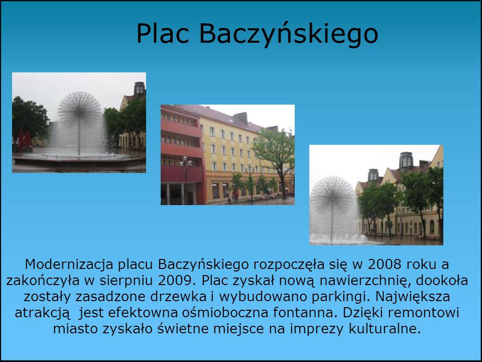 Plac Baczyńskiego Modernizacja placu Baczyńskiego rozpoczęła się w 2008 roku a zakończyła w sierpniu 2009.