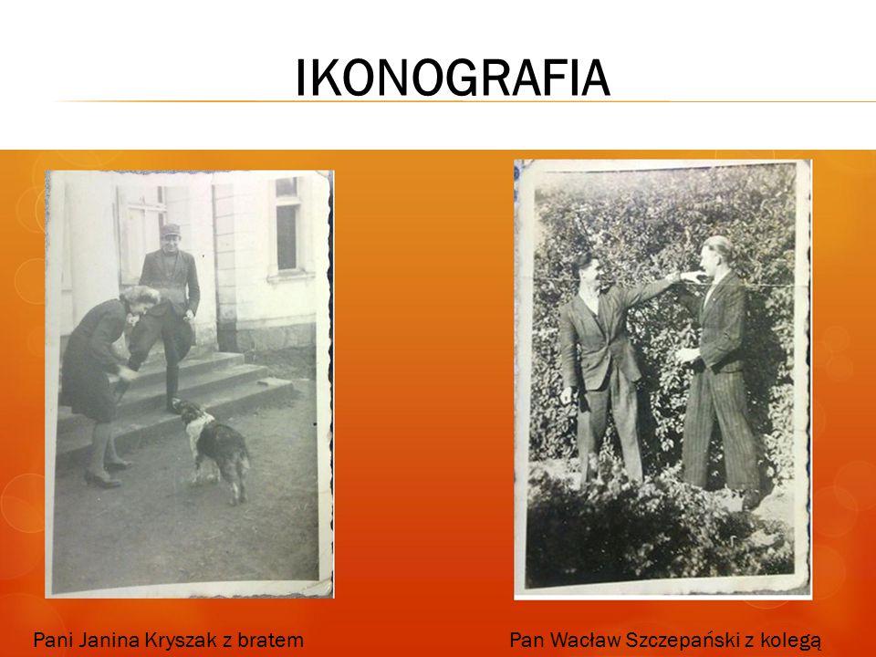 IKONOGRAFIA Pani Janina Kryszak z bratemPan Wacław Szczepański z kolegą