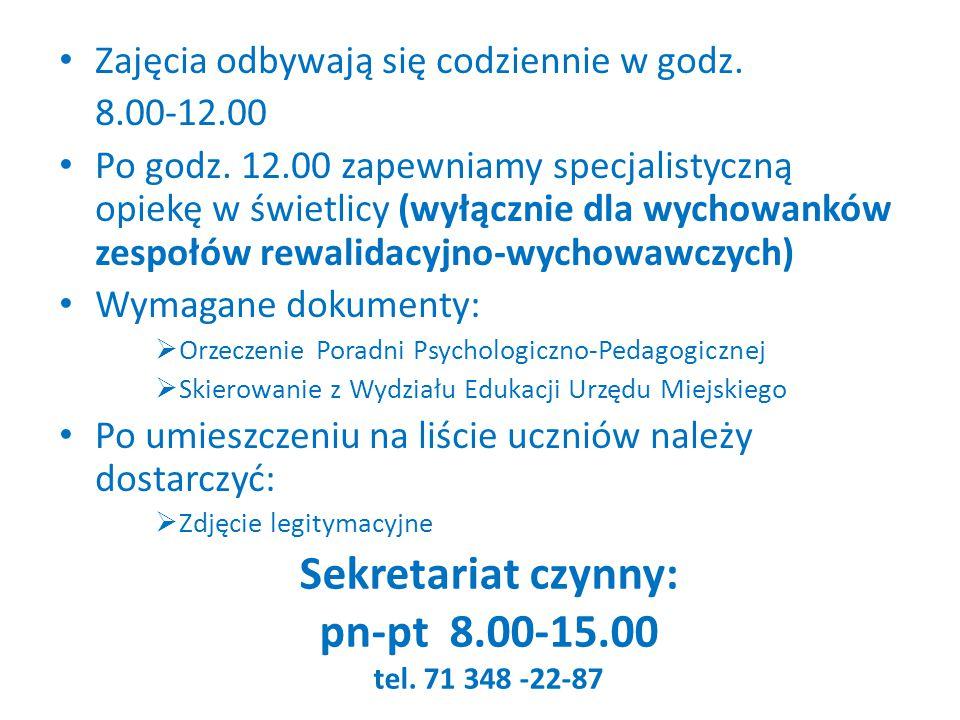 Sekretariat czynny: pn-pt 8.00-15.00 tel. 71 348 -22-87 Zajęcia odbywają się codziennie w godz.