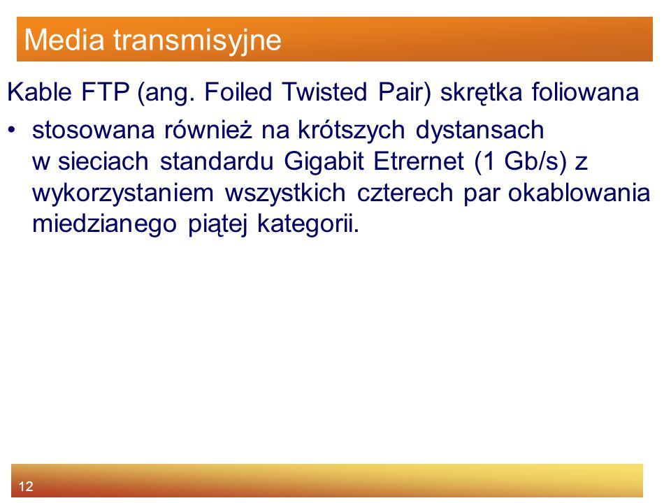 12 Media transmisyjne Kable FTP (ang.
