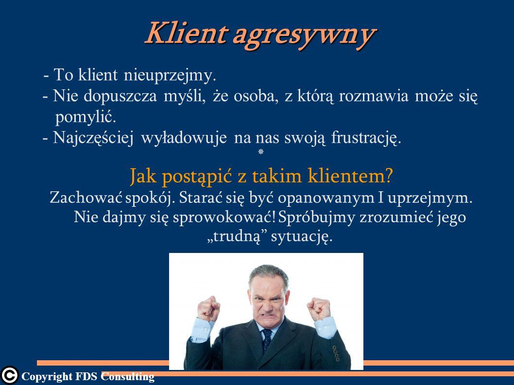 Klient agresywny - To klient nieuprzejmy.