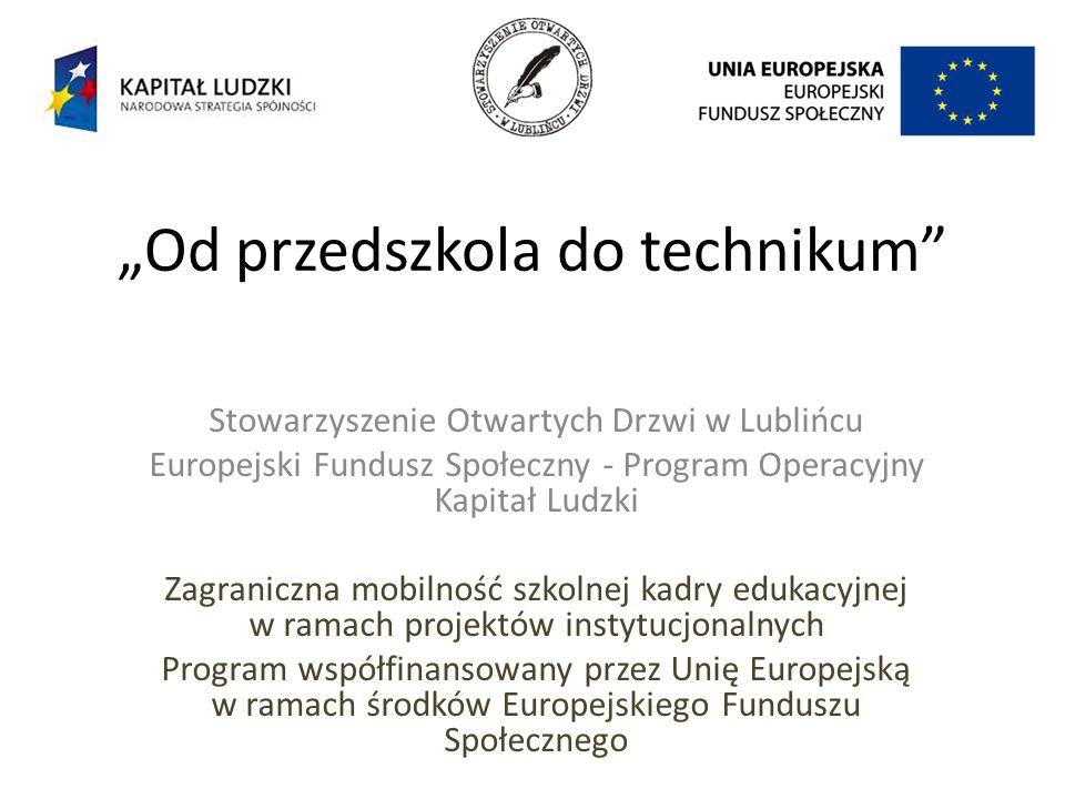 Projekt polegał na wyjeździe grupy 12 nauczycieli, różnych szkół, z miasta Lublińca do Finlandii, do szkoły w Kokkola.