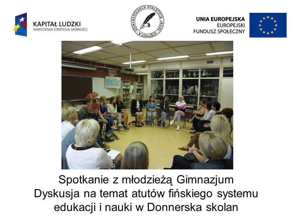 Spotkanie z młodzieżą Gimnazjum Dyskusja na temat atutów fińskiego systemu edukacji i nauki w Donnerska skolan