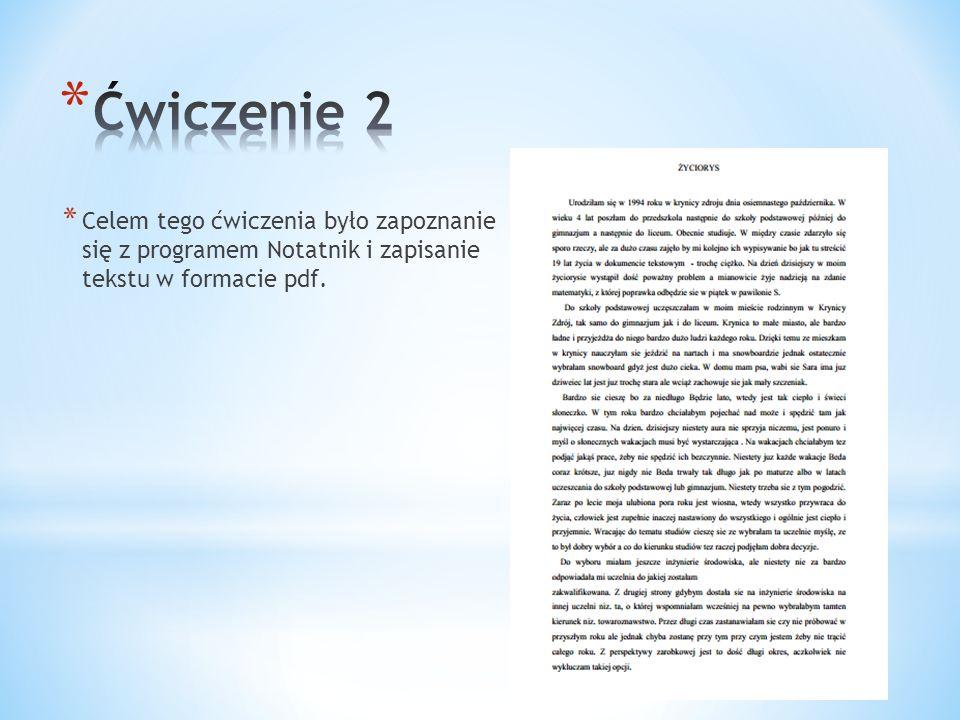 * Celem tego ćwiczenia było zapoznanie się z programem Notatnik i zapisanie tekstu w formacie pdf.