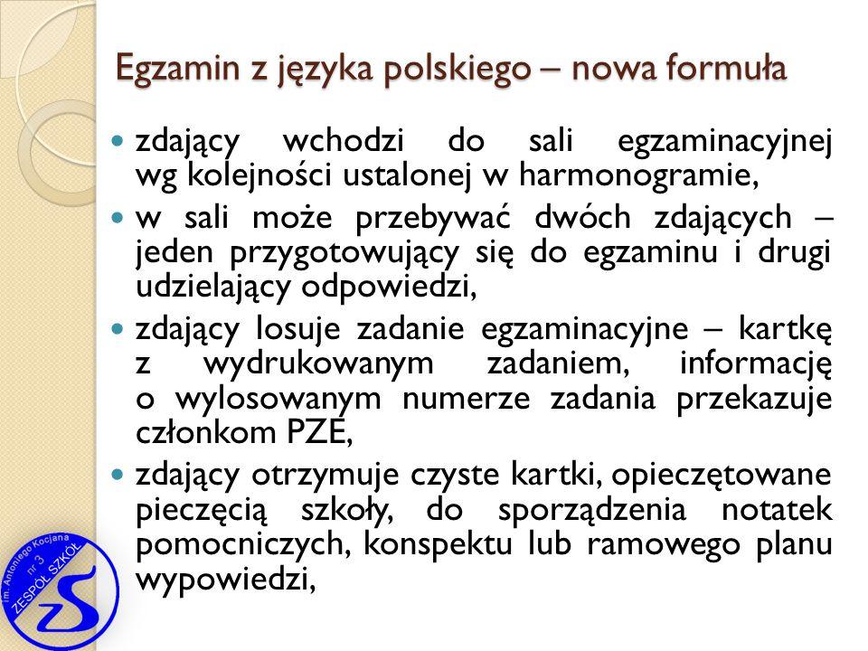 Egzamin z języka polskiego – nowa formuła zdający wchodzi do sali egzaminacyjnej wg kolejności ustalonej w harmonogramie, w sali może przebywać dwóch