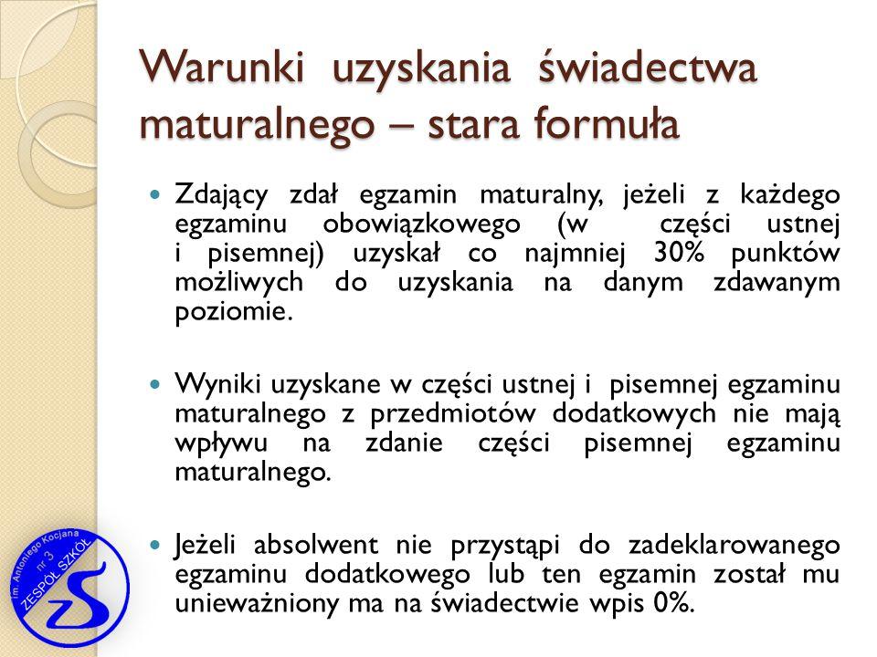 Warunki uzyskania świadectwa maturalnego – stara formuła Warunki uzyskania świadectwa maturalnego – stara formuła Zdający zdał egzamin maturalny, jeże