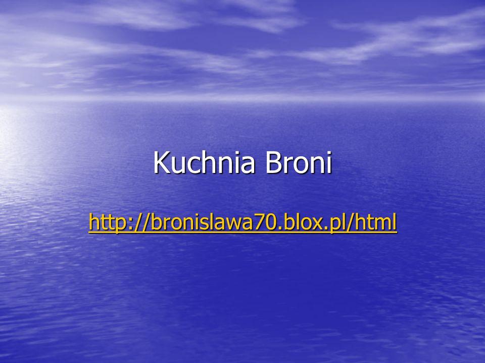 Kuchnia Broni http://bronislawa70.blox.pl/html
