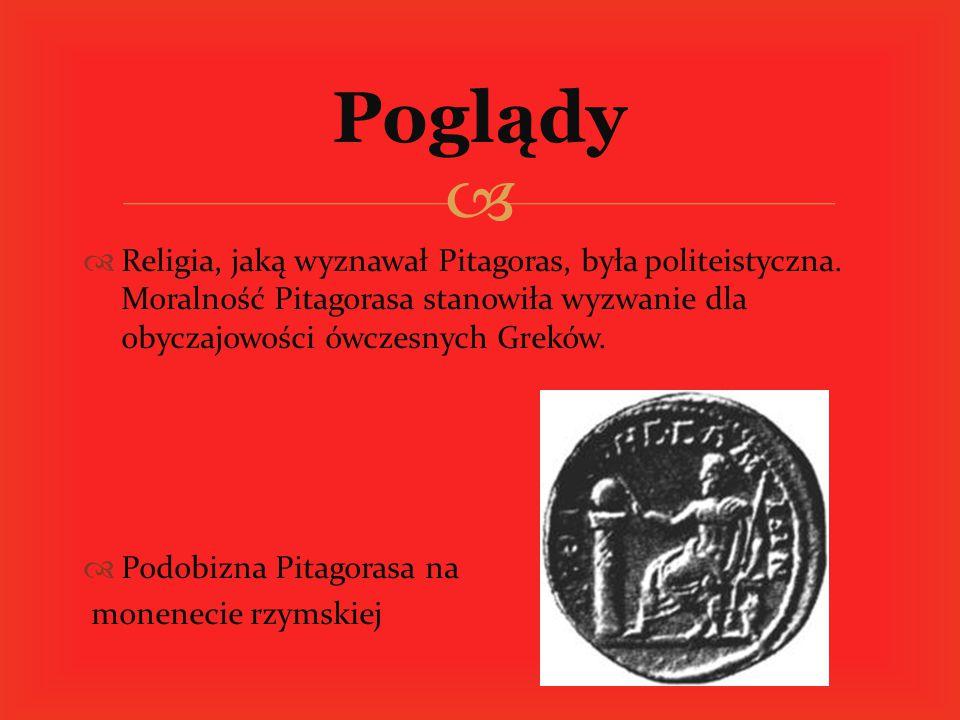   Religia, jaką wyznawał Pitagoras, była politeistyczna. Moralność Pitagorasa stanowiła wyzwanie dla obyczajowości ówczesnych Greków.  Podobizna Pi