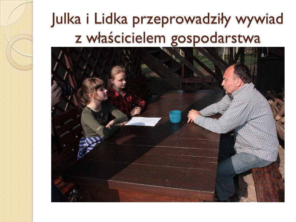 Julka i Lidka przeprowadziły wywiad z właścicielem gospodarstwa