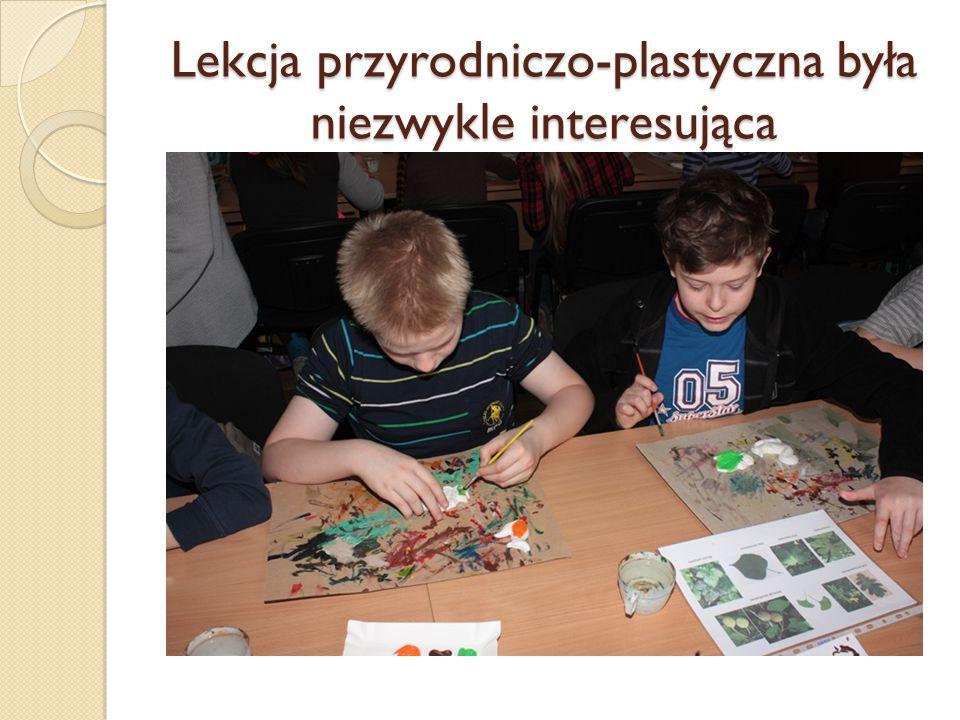 Lekcja przyrodniczo-plastyczna była niezwykle interesująca