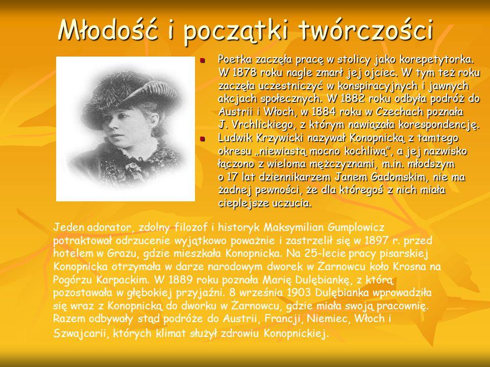 Młodość i początki twórczości Poetka zaczęła pracę w stolicy jako korepetytorka. Poetka zaczęła pracę w stolicy jako korepetytorka. W 1878 roku nagle