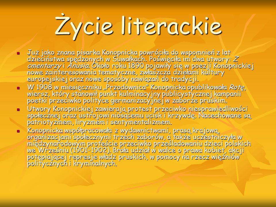 Życie literackie Już jako znana pisarka Konopnicka powróciła do wspomnień z lat dzieciństwa spędzonych w Suwałkach. Poświęciła im dwa utwory: Z cmenta