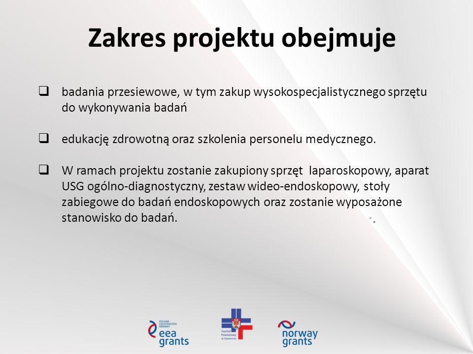 Zakres projektu obejmuje  badania przesiewowe, w tym zakup wysokospecjalistycznego sprzętu do wykonywania badań  edukację zdrowotną oraz szkolenia p