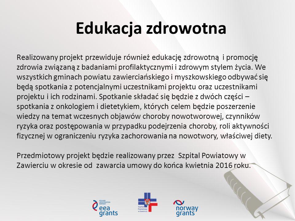 Edukacja zdrowotna Realizowany projekt przewiduje również edukację zdrowotną i promocję zdrowia związaną z badaniami profilaktycznymi i zdrowym stylem