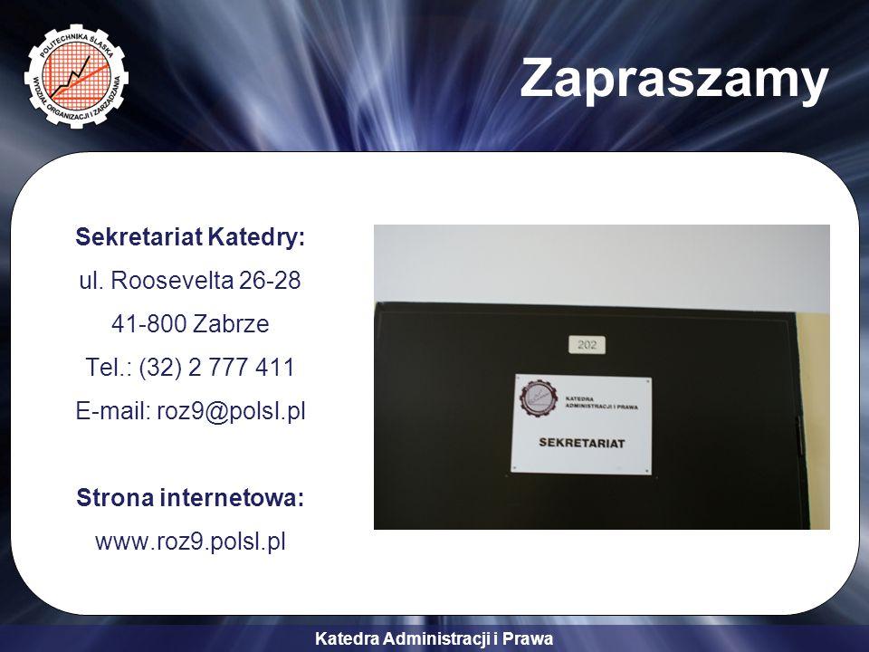Katedra Administracji i Prawa Zapraszamy Sekretariat Katedry: ul.
