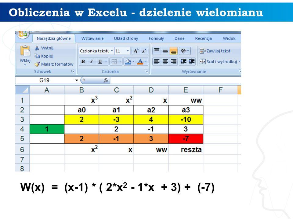 Dzielenie wielomianu przez dwumian Podziel wielomian przez dwumian x+2 10 W(x)= P(x)(x-1) +R(x) W(x) = -3 x 3 + 7x - 10,