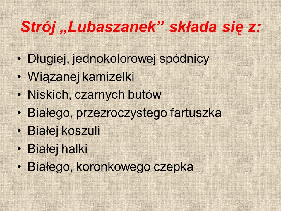 """Strój """"Lubaszanek"""" składa się z: Długiej, jednokolorowej spódnicy Wiązanej kamizelki Niskich, czarnych butów Białego, przezroczystego fartuszka Białej"""