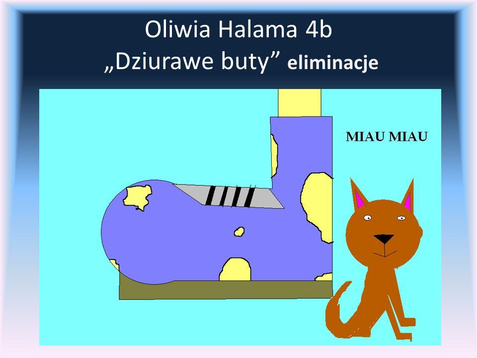"Oliwia Halama 4b ""Dziurawe buty eliminacje"