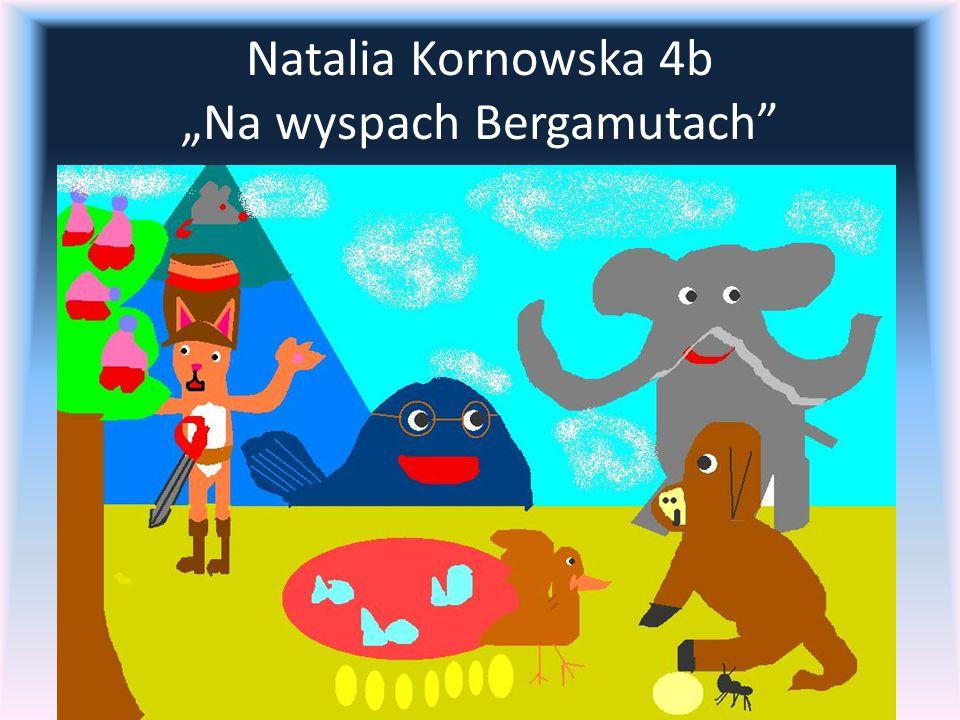 "Natalia Kornowska 4b ""Na wyspach Bergamutach"
