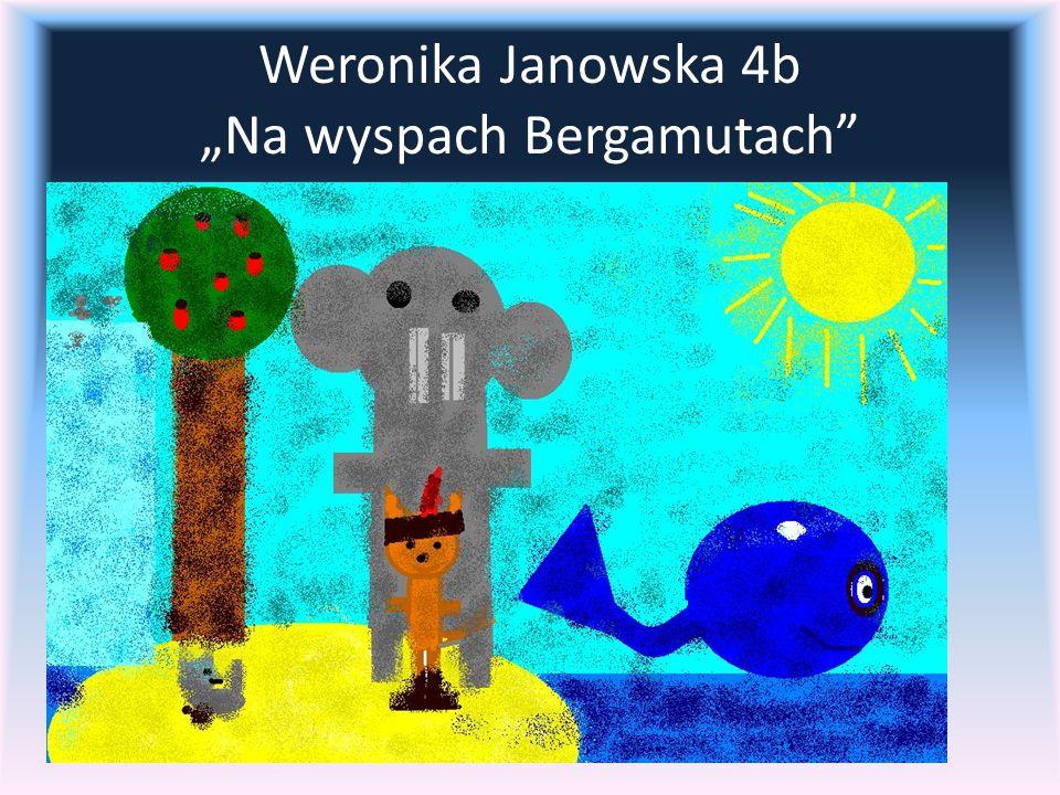 "Weronika Janowska 4b ""Na wyspach Bergamutach"