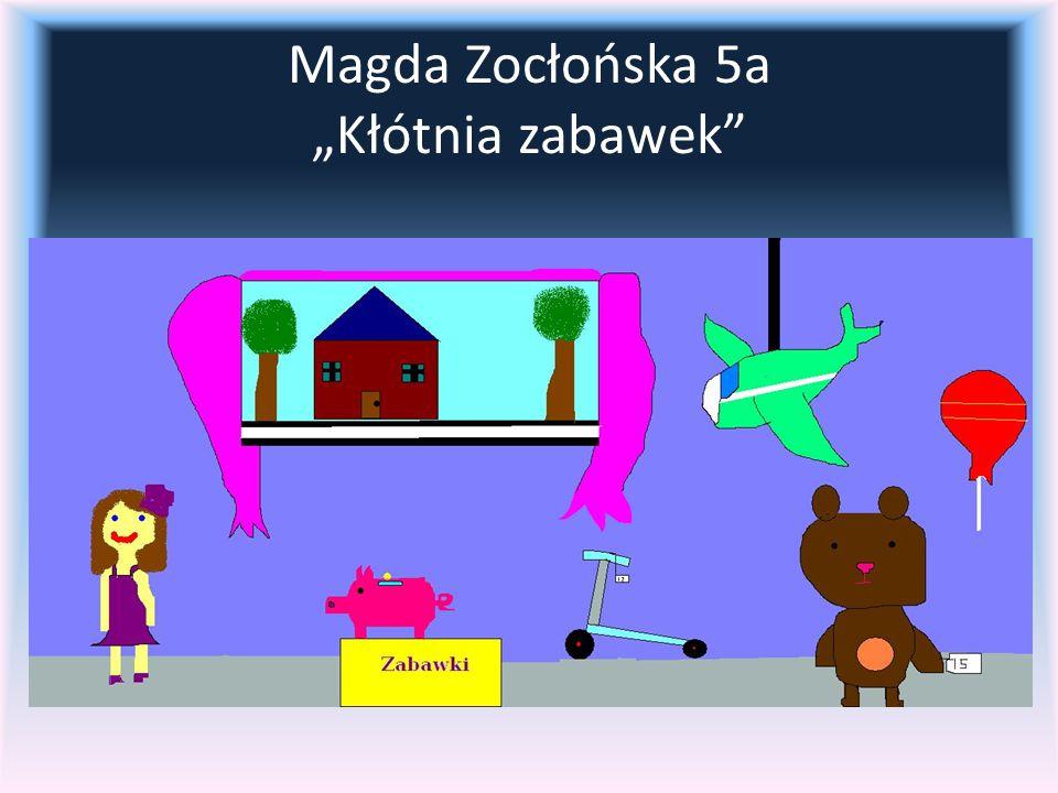 """Magda Zocłońska 5a """"Kłótnia zabawek"""