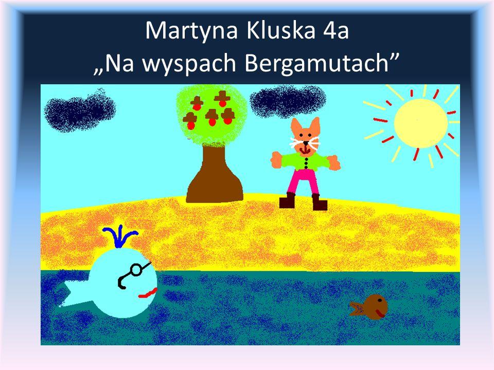 """Martyna Kluska 4a """"Na wyspach Bergamutach"""