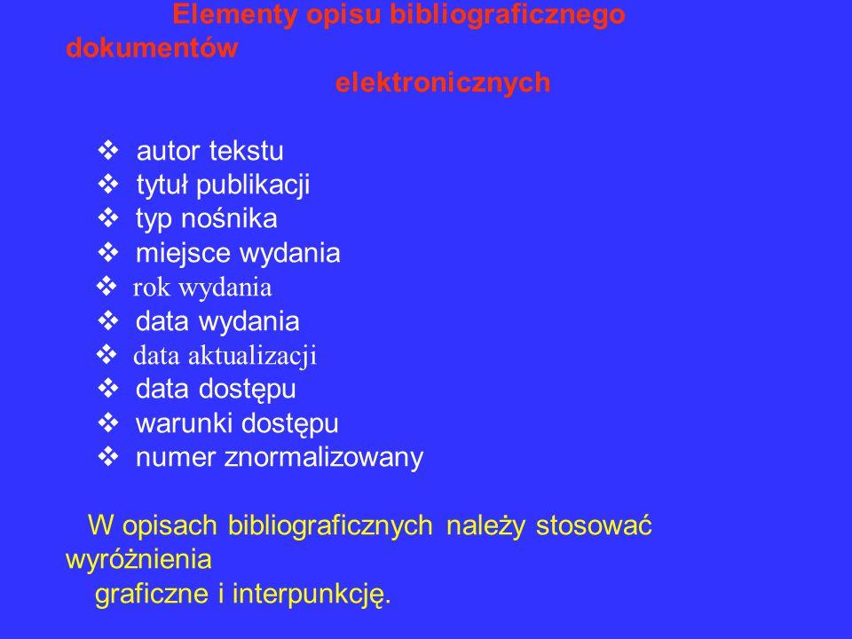 Warunki dostępu  należy podać lokalizację dokumentu w sieci np.: Dostępny w Internecie: http://ksiegarnia.pwn.pl/2024_pozycja.html Dostępny w World W