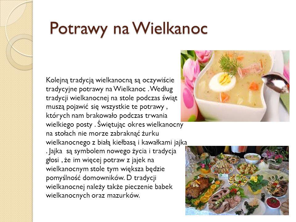 Potrawy na Wielkanoc Kolejną tradycją wielkanocną są oczywiście tradycyjne potrawy na Wielkanoc. Według tradycji wielkanocnej na stole podczas świąt m