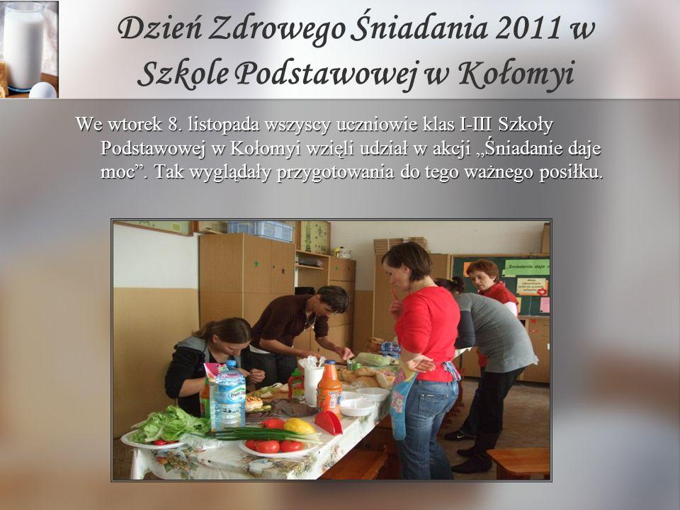 Dzień Zdrowego Śniadania 2011 w Szkole Podstawowej w Kołomyi We wtorek 8. listopada wszyscy uczniowie klas I-III Szkoły Podstawowej w Kołomyi wzięli u