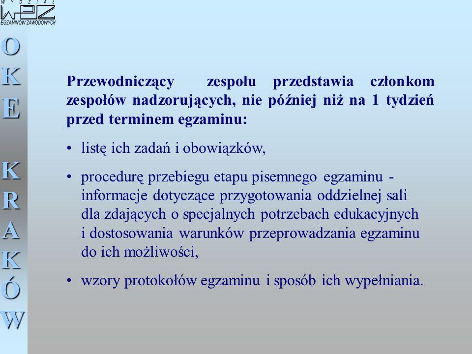 OKE KRAKÓW listę ich zadań i obowiązków, procedurę przebiegu etapu pisemnego egzaminu - informacje dotyczące przygotowania oddzielnej sali dla zdający