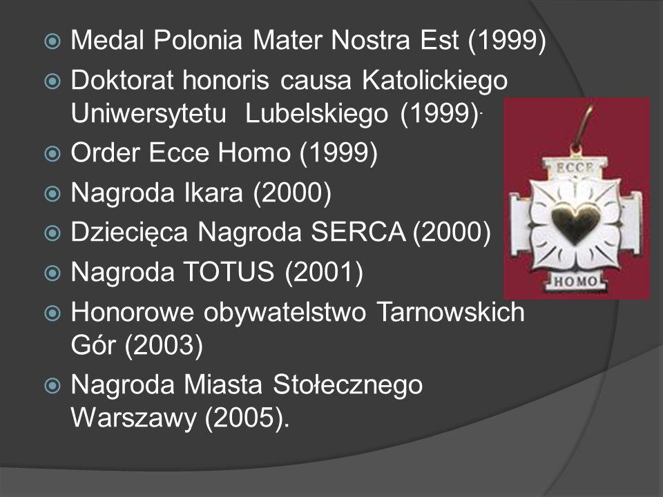  Medal Polonia Mater Nostra Est (1999)  Doktorat honoris causa Katolickiego Uniwersytetu Lubelskiego (1999).