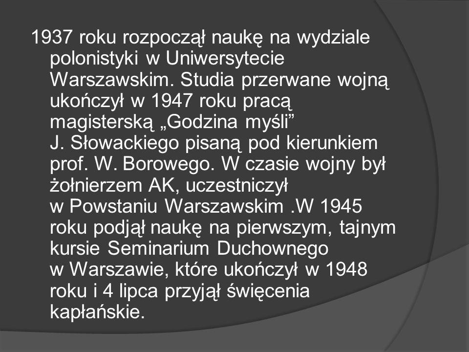 1937 roku rozpoczął naukę na wydziale polonistyki w Uniwersytecie Warszawskim.