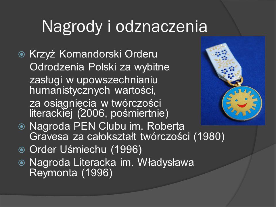 Nagrody i odznaczenia  Krzyż Komandorski Orderu Odrodzenia Polski za wybitne zasługi w upowszechnianiu humanistycznych wartości, za osiągnięcia w twórczości literackiej (2006, pośmiertnie)  Nagroda PEN Clubu im.