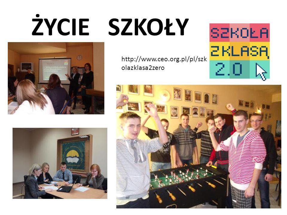 ŻYCIE SZKOŁY http://www.ceo.org.pl/pl/szk olazklasa2zero