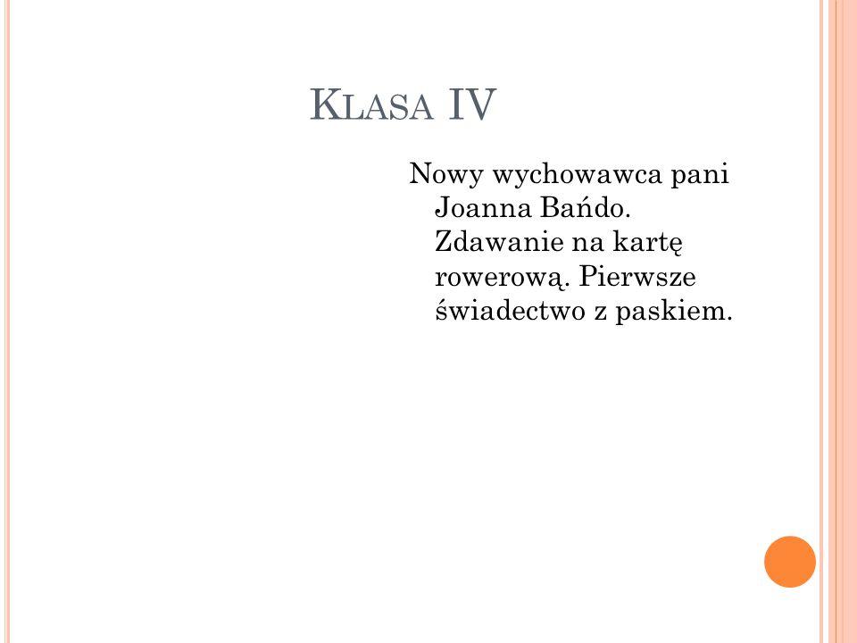 K LASA IV Nowy wychowawca pani Joanna Bańdo. Zdawanie na kartę rowerową.