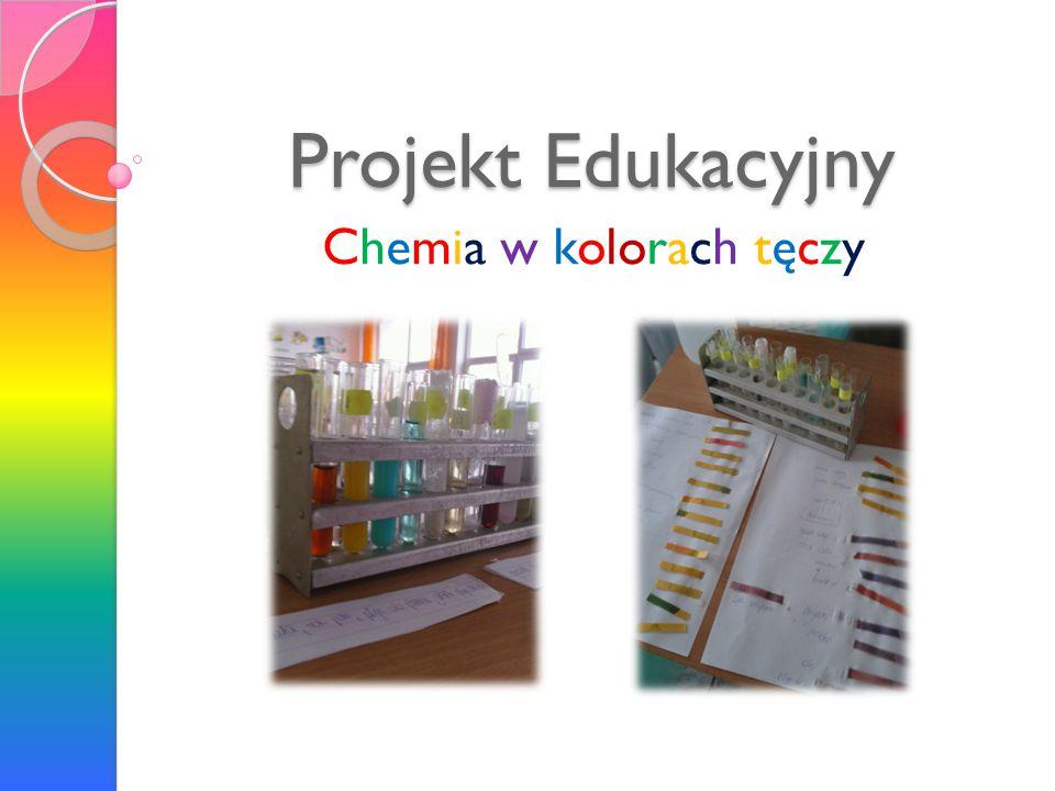 Projekt Edukacyjny Chemia w kolorach tęczy