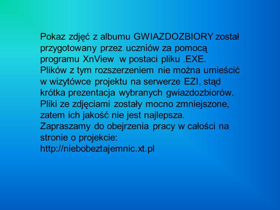 Pokaz zdjęć z albumu GWIAZDOZBIORY został przygotowany przez uczniów za pomocą programu XnView w postaci pliku.EXE. Plików z tym rozszerzeniem nie moż