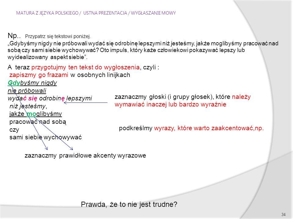 MATURA Z JĘZYKA POLSKIEGO / USTNA PREZENTACJA / WYGŁASZANIE MOWY 34 Np..