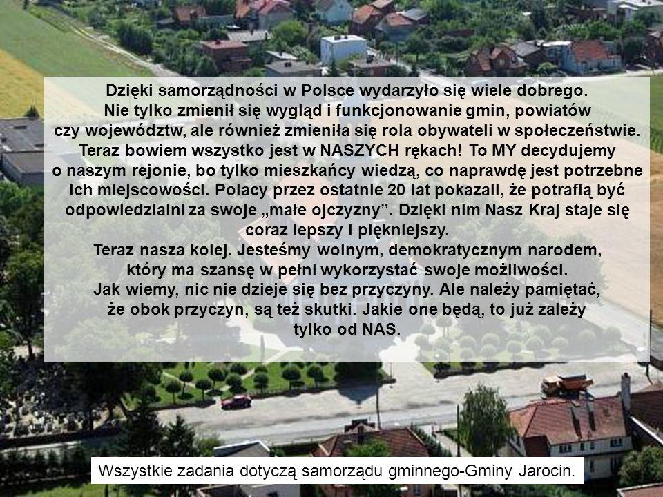 Dzięki samorządności w Polsce wydarzyło się wiele dobrego. Nie tylko zmienił się wygląd i funkcjonowanie gmin, powiatów czy województw, ale również zm