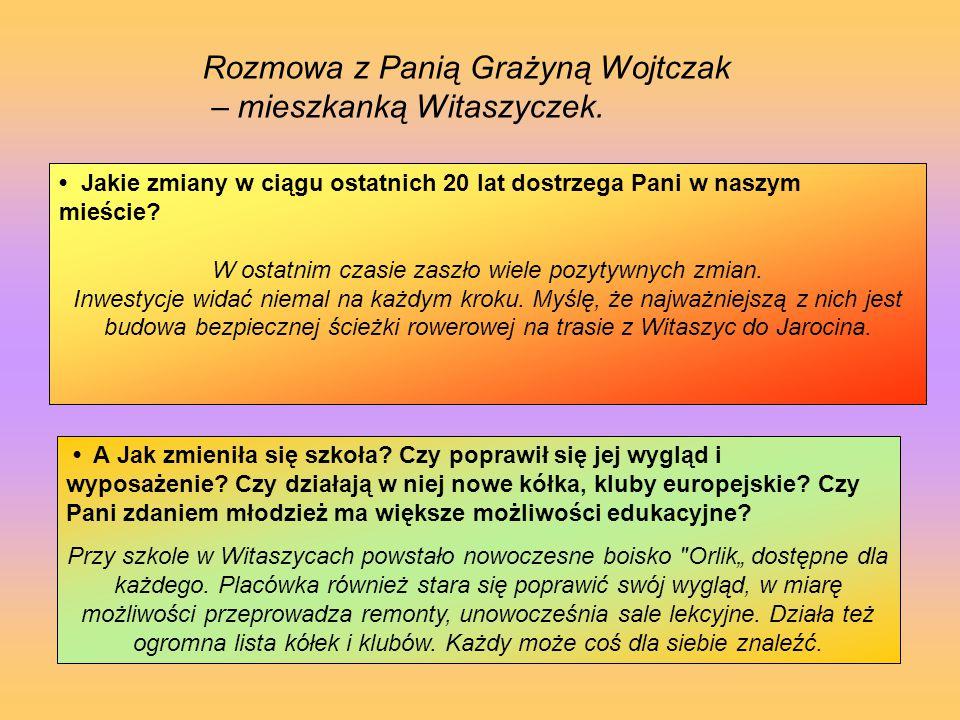 Rozmowa z Panią Grażyną Wojtczak – mieszkanką Witaszyczek. Jakie zmiany w ciągu ostatnich 20 lat dostrzega Pani w naszym mieście? W ostatnim czasie za