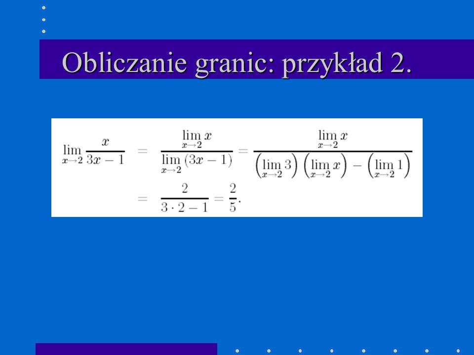 Obliczanie granic: przykład 2.