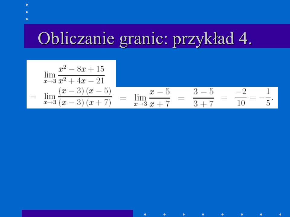 Obliczanie granic: przykład 4.
