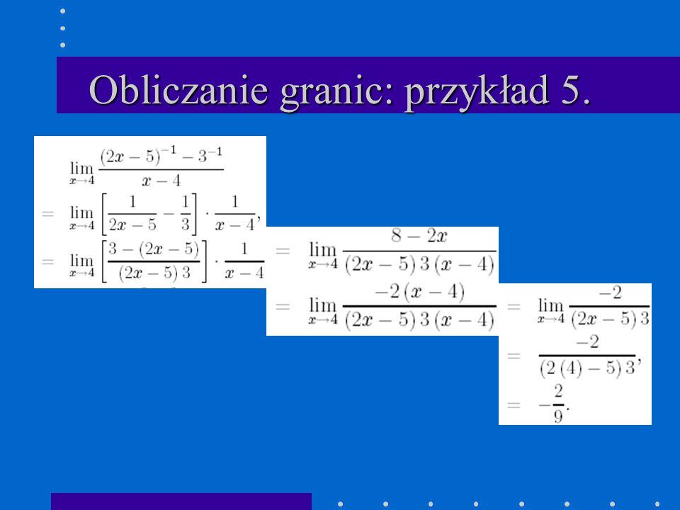 Obliczanie granic: przykład 5.