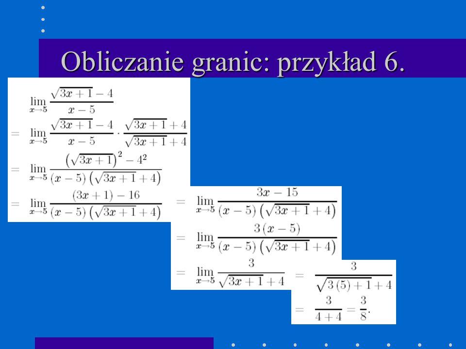 Obliczanie granic: przykład 6.