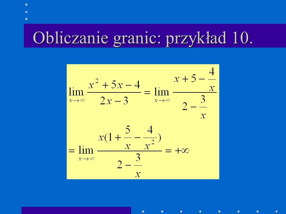Obliczanie granic: przykład 10.