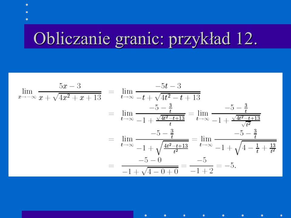 Obliczanie granic: przykład 12.
