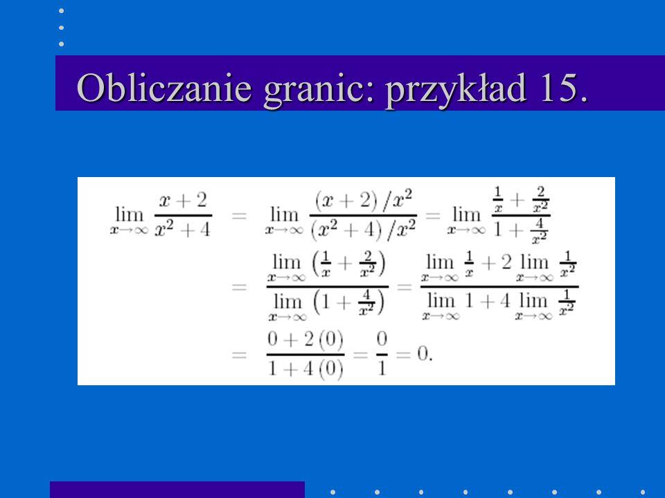 Obliczanie granic: przykład 15.