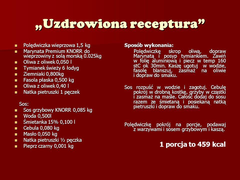 """""""Uzdrowiona receptura Polędwiczka wieprzowa 1,5 kg Polędwiczka wieprzowa 1,5 kg Marynata Premium KNORR do wieprzowiny z solą morską 0.025kg Marynata Premium KNORR do wieprzowiny z solą morską 0.025kg Oliwa z oliwek 0,050 l Oliwa z oliwek 0,050 l Tymianek świeży 6 łodyg Tymianek świeży 6 łodyg Ziemniaki 0,800kg Ziemniaki 0,800kg Fasola płaska 0,500 kg Fasola płaska 0,500 kg Oliwa z oliwek 0,40 l Oliwa z oliwek 0,40 l Natka pietruszki 1 pęczek Natka pietruszki 1 pęczek Sos: Sos: Sos grzybowy KNORR 0,085 kg Sos grzybowy KNORR 0,085 kg Woda 0,500l Woda 0,500l Śmietanka 15% 0,100 l Śmietanka 15% 0,100 l Cebula 0,080 kg Cebula 0,080 kg Masło 0,050 kg Masło 0,050 kg Natka pietruszki ½ pęczka Natka pietruszki ½ pęczka Pieprz czarny 0,001 kg Pieprz czarny 0,001 kg Sposób wykonania: Polędwiczkę skrop oliwą, dopraw Marynatą i posyp tymiankiem."""
