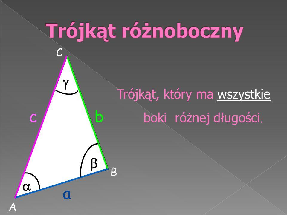 Trójkąt, który ma wszystkie boki różnej długości. b a c A B C   